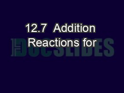 12.7  Addition Reactions for
