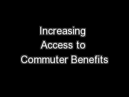 Increasing Access to Commuter Benefits PowerPoint PPT Presentation