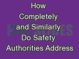 How Completely and Similarly Do Safety Authorities Address