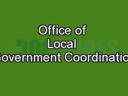 Office of Local Government Coordination PowerPoint PPT Presentation