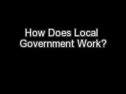 How Does Local Government Work? PowerPoint PPT Presentation