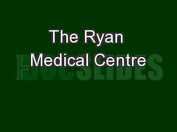 The Ryan Medical Centre