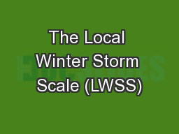 The Local Winter Storm Scale (LWSS)