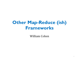 Other Map-Reduce ( PowerPoint PPT Presentation