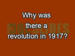 Why was there a revolution in 1917?