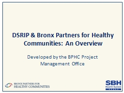 DSRIP & Bronx Partners for Healthy Communities: An Over