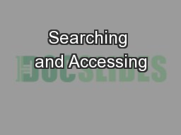 Searching and Accessing