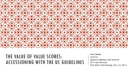 The Value of Value Scores: Accessioning with the UC Guideli