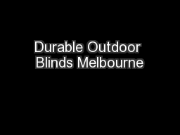 Durable Outdoor Blinds Melbourne