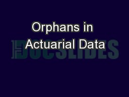 Orphans in Actuarial Data