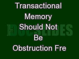 Software Transactional Memory Should Not Be Obstruction Fre