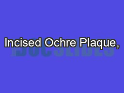 Incised Ochre Plaque, PowerPoint PPT Presentation