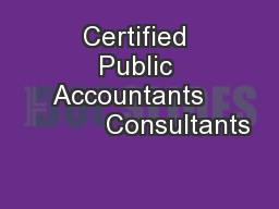 Certified Public Accountants             Consultants PowerPoint PPT Presentation