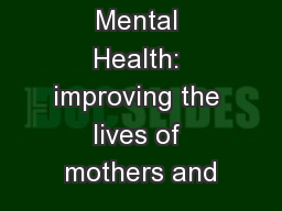 Maternal Mental Health: improving the lives of mothers and PowerPoint PPT Presentation