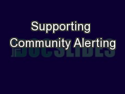 Supporting Community Alerting