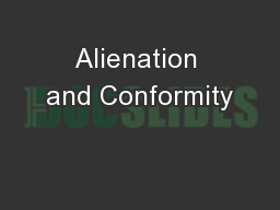 conformity and alienation notes Hsb4u - challenge and conformity & the stigma of being note taking time saving tip always start by writing the apa citation and in-text citation for each of.