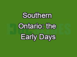 Southern Ontario: the Early Days