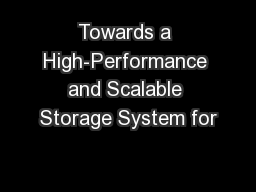 Towards a High-Performance and Scalable Storage System for