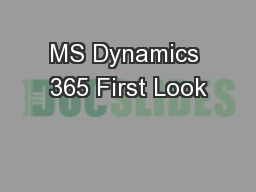 MS Dynamics 365 First Look