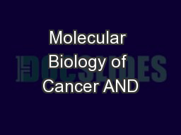 Molecular Biology of Cancer AND