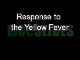 Response to the Yellow Fever