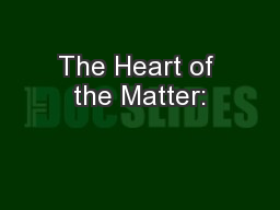The Heart of the Matter: