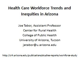 Health Care Workforce Trends and Inequities in Arizona PowerPoint PPT Presentation