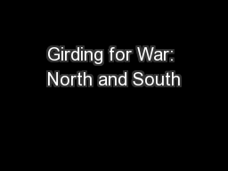 Girding for War: North and South PowerPoint PPT Presentation
