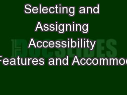 Selecting and Assigning Accessibility Features and Accommod