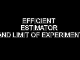 EFFICIENT ESTIMATOR AND LIMIT OF EXPERIMENT