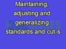 Maintaining, adjusting and generalizing standards and cut-s