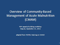 Overview of Community-Based Management of Acute Malnutritio PowerPoint PPT Presentation