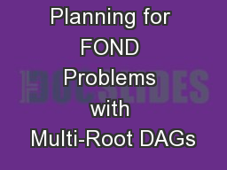 Fast Strong Planning for FOND Problems with Multi-Root DAGs