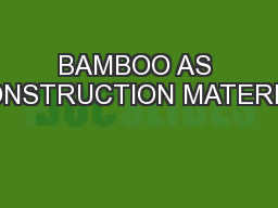 BAMBOO AS CONSTRUCTION MATERIAL PowerPoint Presentation, PPT - DocSlides