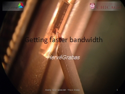 Getting faster bandwidth