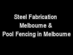Steel Fabrication Melbourne & Pool Fencing in Melbourne