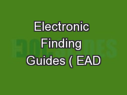Electronic Finding Guides ( EAD PowerPoint PPT Presentation