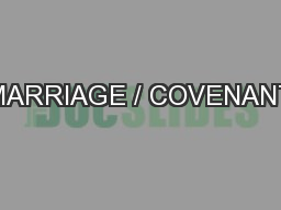 MARRIAGE / COVENANT
