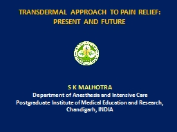 TRANSDERMAL APPROACH TO PAIN RELIEF: PRESENT AND FUTURE