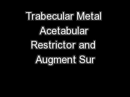 Trabecular Metal Acetabular Restrictor and Augment Sur