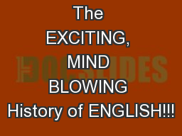 The EXCITING, MIND BLOWING History of ENGLISH!!!