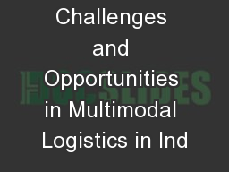 Challenges and Opportunities in Multimodal Logistics in Ind
