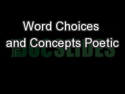 Word Choices and Concepts Poetic