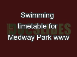 Swimming timetable for Medway Park www