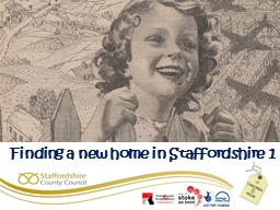 Finding a new home in Staffordshire 1 PowerPoint PPT Presentation