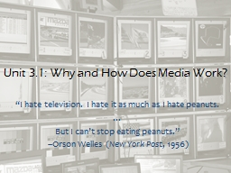 Unit 3.1: Why and How Does Media Work? PowerPoint PPT Presentation