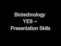 Biotechnology YES – Presentation Skills
