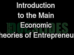 Introduction to the Main Economic Theories of Entrepreneurs