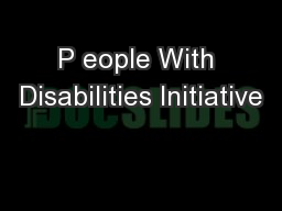 P eople With Disabilities Initiative PowerPoint PPT Presentation