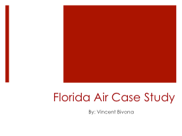 Florida Air Case Study PowerPoint PPT Presentation